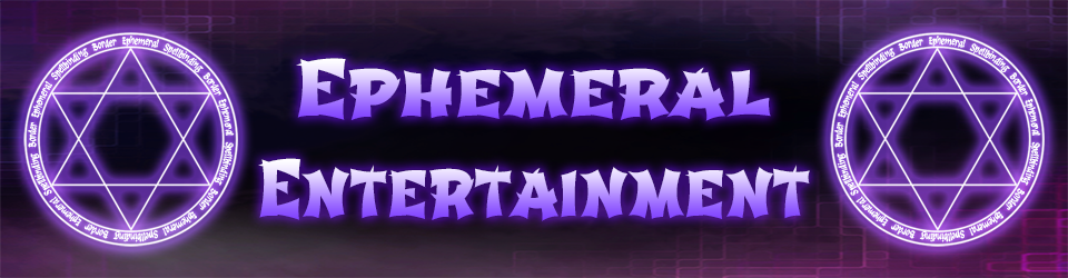 Ephemeral Entertainment